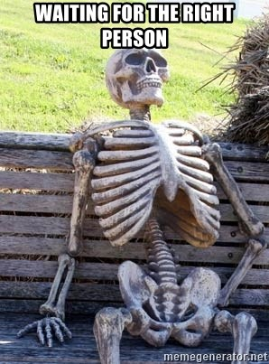 Waiting Skeleton - Waiting for the right person