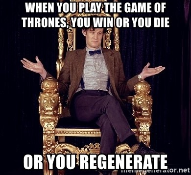 Hipster Doctor Who - When you play thE game of thrones, you Win oR you diE Or you regenerate