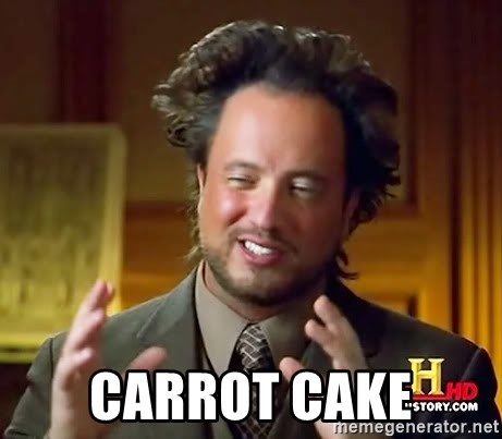 Ancient Aliens -  Carrot cake
