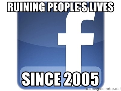 Facebook Logo - RUINING PEOPLE'S LIVES SINCE 2005