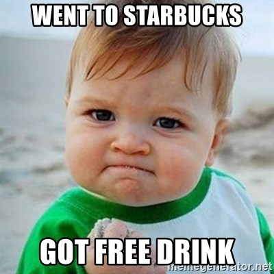Victory Baby - went to starbucks GOT FREE DRINK