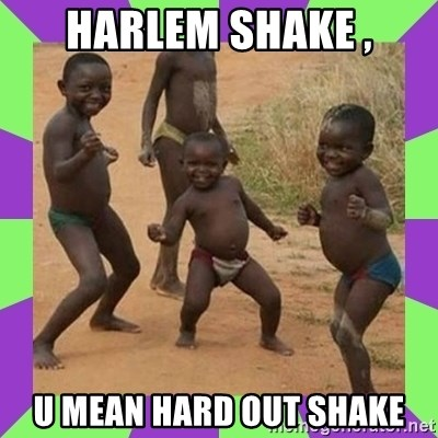 african kids dancing - HARLEM SHAKE , U MEAN HARD OUT SHAKE