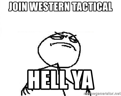 Fuck Yeah - Join Western Tactical Hell ya