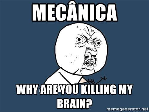 Y U No - mecânica why are you killing my brain?