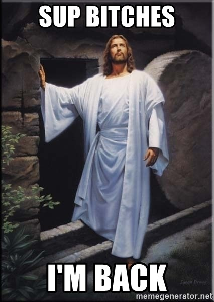 Hell Yeah Jesus - SUP BITCHES I'M BACK