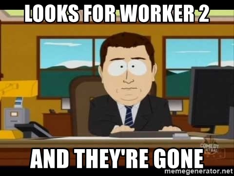 south park aand it's gone - Looks for worker 2 And they're gone
