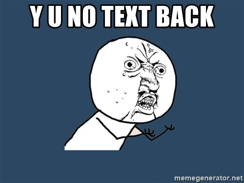 Y U No - y u no text back