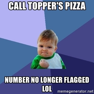 Success Kid - Call Topper's Pizza Number No Longer Flagged LOL