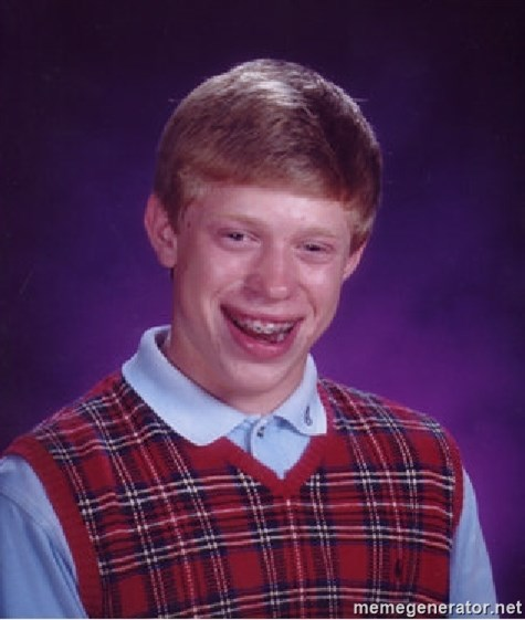 Bad Luck Brian -