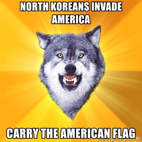Courage Wolf - north koreans invade america carry the american flag