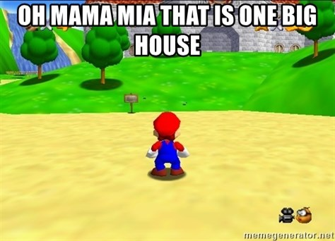 Mario looking at castle - OH MAMA MIA THAT IS ONE BIG HOUSE