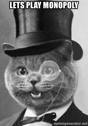 Monocle Cat - LETS PLAY MONOPOLY