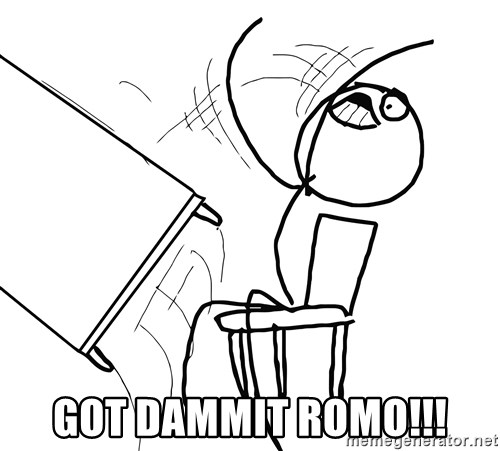 Desk Flip Rage Guy -  GOT DAMMIT ROMO!!!