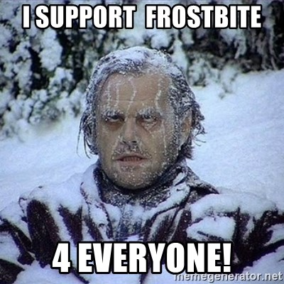 Frozen Jack - i support  frostbite 4 everyone!