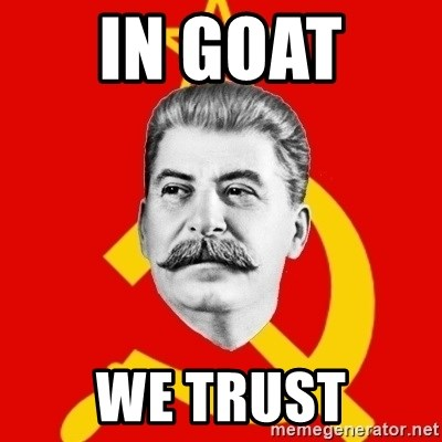 Stalin Says - in goat  we trust