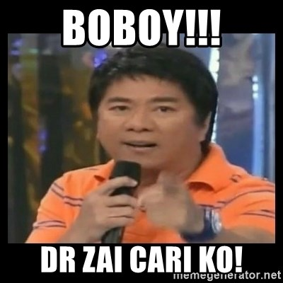 You don't do that to me meme - BOBOY!!! Dr Zai cari ko!