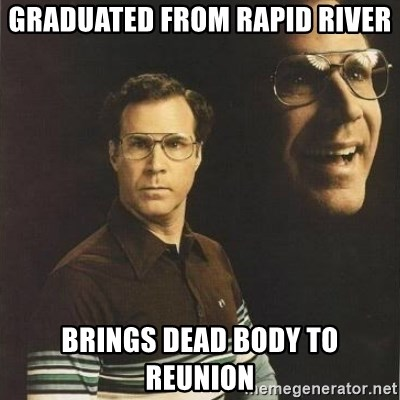 will ferrell - graduated from rapid river brings dead body to reunion