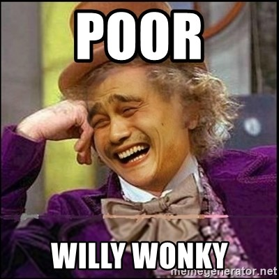 yaowonkaxd - POOR WILLY WONKY