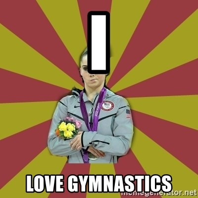 Not Impressed Makayla - I LOVE GYMNASTICS