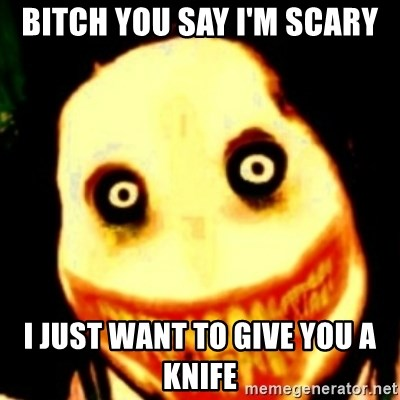 Tipical dream - BITCH YOU SAY I'M SCARY I JUST WANT TO GIVE YOU A KNIFE