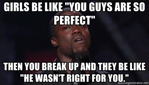 """Kevin Hart Face - Girls be like """"you guys are so perfect"""" then you break up and they be like """"he wasn't right for you."""""""