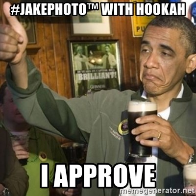 THUMBS UP OBAMA - #jakephoto™ with hookah I approve