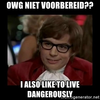 Dangerously Austin Powers - OWG NIET VOORBEREID?? I ALSO LIKE TO LIVE DANGEROUSLY