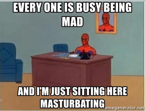 Spiderman Desk - every one is busy being mad and I'm just sitting here masturbating