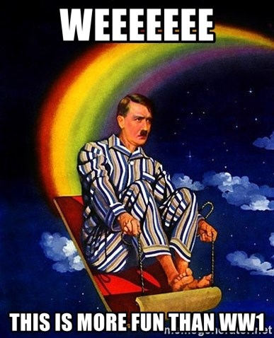 Bed Time Hitler - WEEEEEEE THIS IS MORE FUN THAN WW1