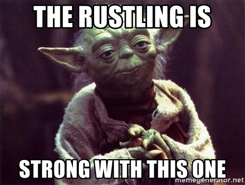 Yoda - the rustling is strong with this one