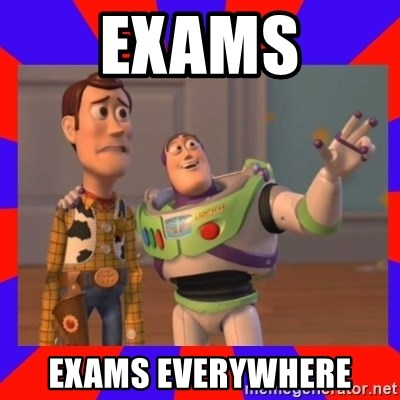 Everywhere - exams exams everywhere