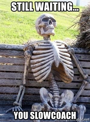 Waiting For Op - Still Waiting... You Slowcoach