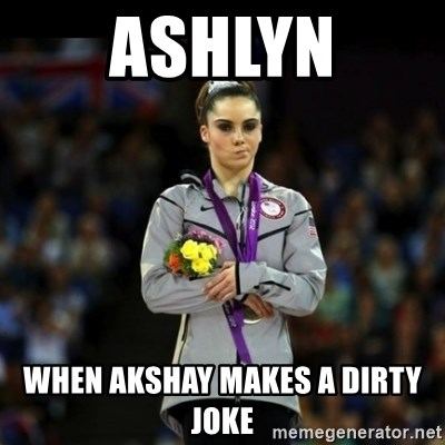 Unimpressed McKayla Maroney - Ashlyn When akshay makes a dirty joke