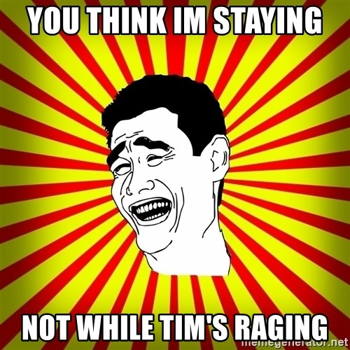 Yao Ming trollface - you think im staying  not while tim's raging