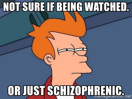 Futurama Fry - Not sure if being watched. or just schizophrenic.