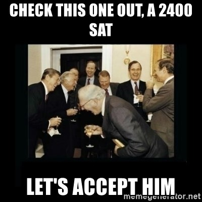 Rich Men Laughing - check this one out, a 2400 sat Let's accept him