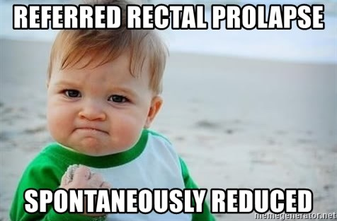 fist pump baby - referred rectal prolapse SPONTANEOUSLY reduced