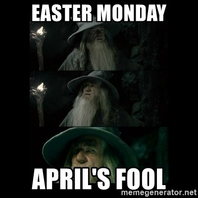 Confused Gandalf - Easter Monday April's Fool