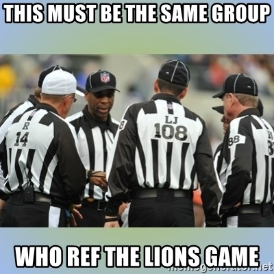 NFL Ref Meeting - This must be the same group who ref the lions game
