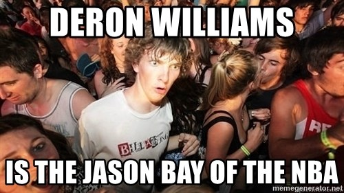 Sudden Realization Ralph - Deron WIlliams is the Jason bay of the NBA