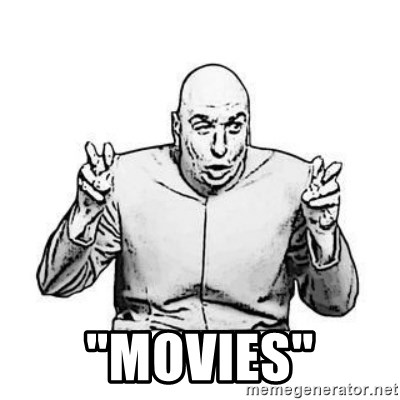 """Sceptical Dr. Evil -  """"MoviEs"""""""