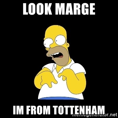 look-marge - look marge im from tottenham