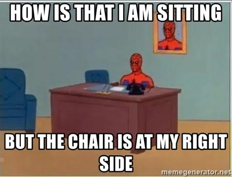 Spiderman Desk - how is that i am sitting but the chair is at my right side
