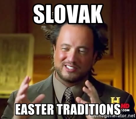 Ancient Aliens - slovak Easter traditions