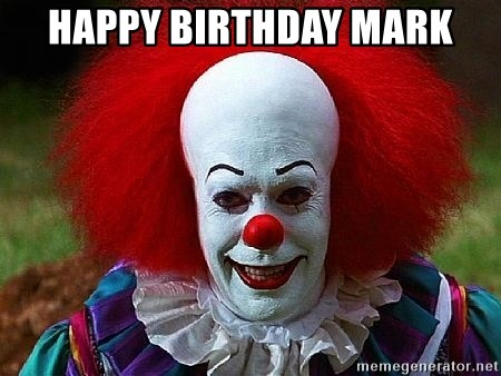 Pennywise the Clown - Happy Birthday Mark
