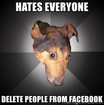 Depression Dog - HATES everyone delete people from facebook