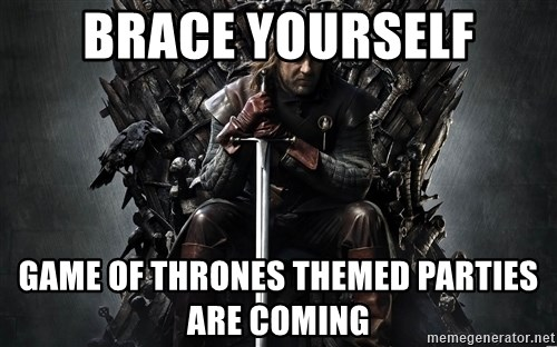 Eddard Stark - Brace yourself Game of thrones themed parties are coming