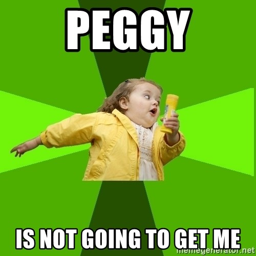 Chubby Bubbles Girl - Peggy Is not going to get me