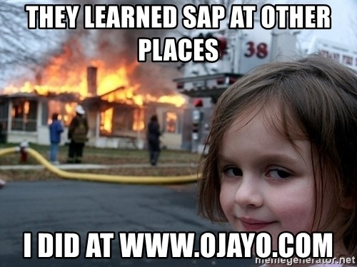 Disaster Girl - They learned SAP at other places i did at www.ojayo.com