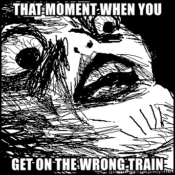 Surprised Chin - That moment when you  get on the wrong train